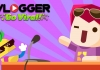 Vlogger Go Viral – Clicker for PC Windows and MAC Free Download